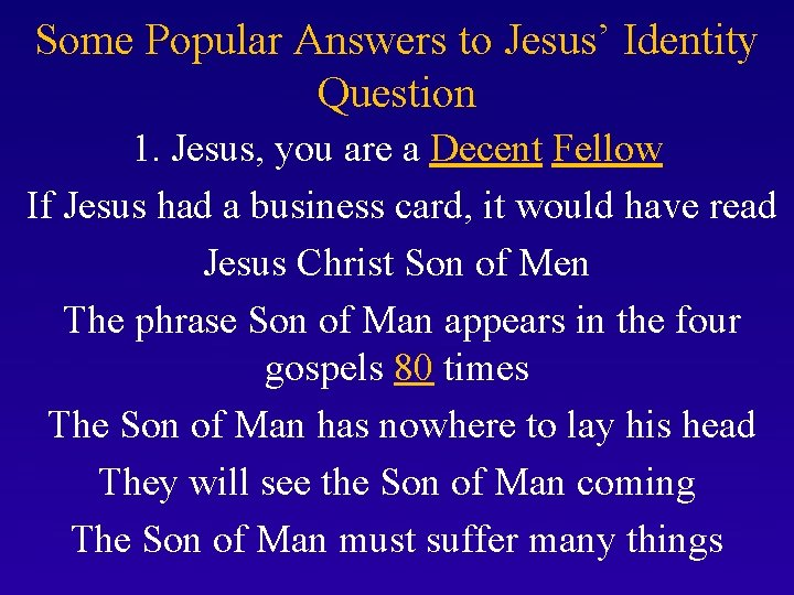 Some Popular Answers to Jesus' Identity Question 1. Jesus, you are a Decent Fellow