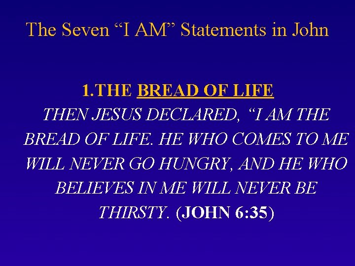 """The Seven """"I AM"""" Statements in John 1. THE BREAD OF LIFE THEN JESUS"""