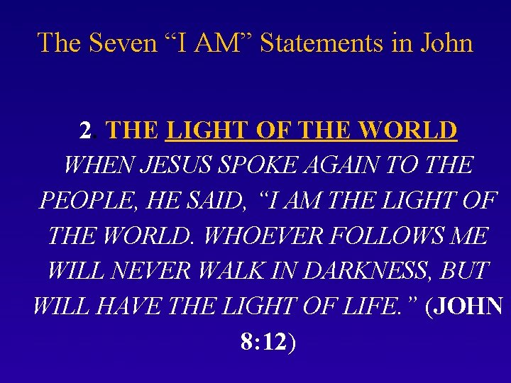 """The Seven """"I AM"""" Statements in John 2. THE LIGHT OF THE WORLD WHEN"""