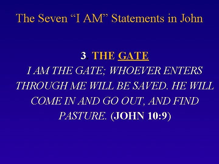 """The Seven """"I AM"""" Statements in John 3. THE GATE I AM THE GATE;"""
