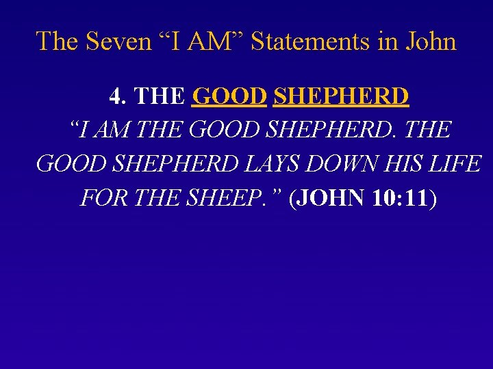 """The Seven """"I AM"""" Statements in John 4. THE GOOD SHEPHERD """"I AM THE"""