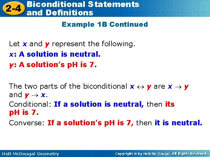 Biconditional Statements 2 -4 and Definitions Example 1 B Continued Let x and y