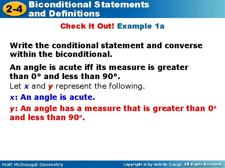 Biconditional Statements 2 -4 and Definitions Check It Out! Example 1 a Write the
