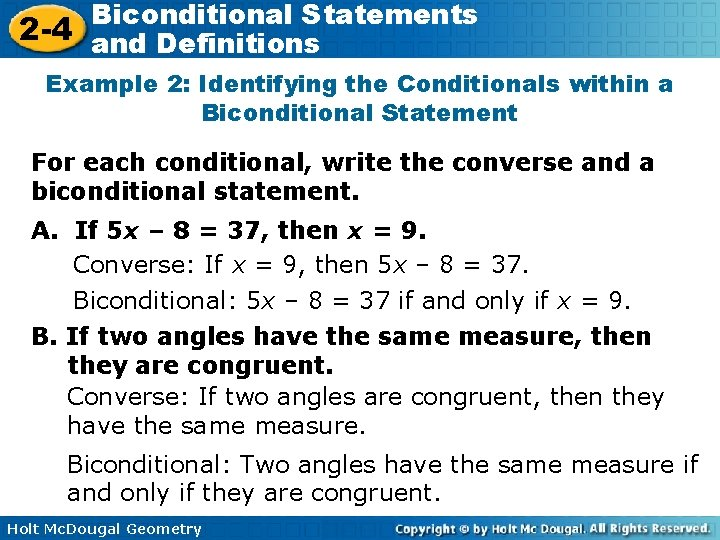 Biconditional Statements 2 -4 and Definitions Example 2: Identifying the Conditionals within a Biconditional