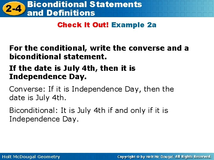 Biconditional Statements 2 -4 and Definitions Check It Out! Example 2 a For the