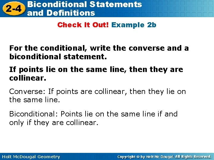 Biconditional Statements 2 -4 and Definitions Check It Out! Example 2 b For the