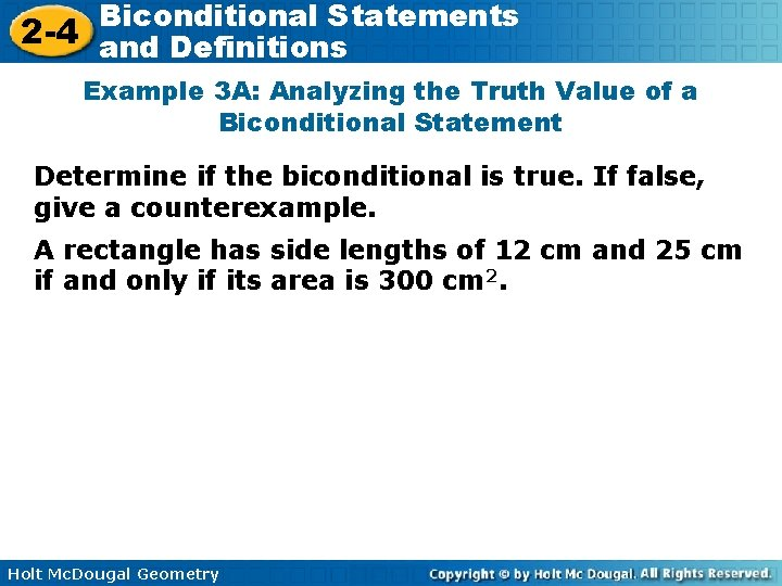 Biconditional Statements 2 -4 and Definitions Example 3 A: Analyzing the Truth Value of