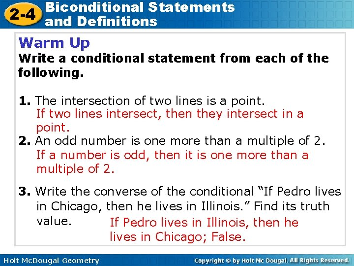 Biconditional Statements 2 -4 and Definitions Warm Up Write a conditional statement from each