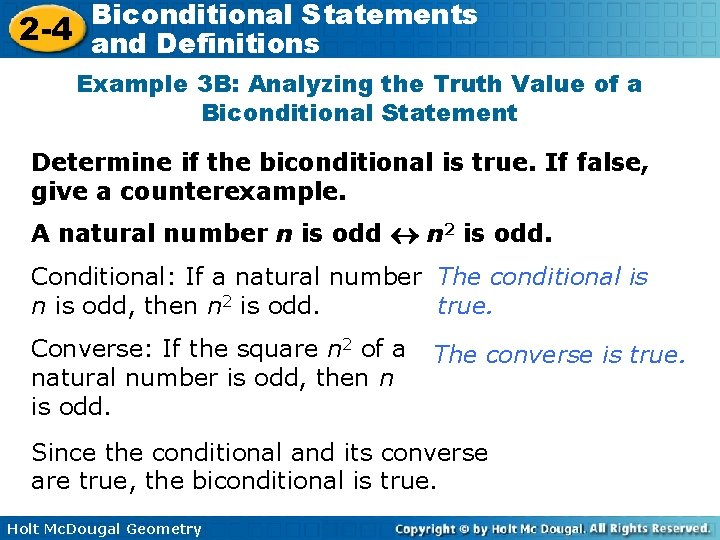 Biconditional Statements 2 -4 and Definitions Example 3 B: Analyzing the Truth Value of