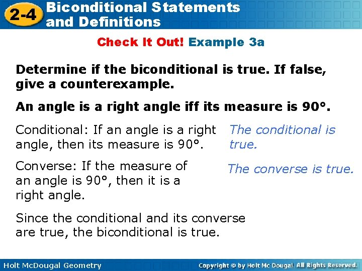 Biconditional Statements 2 -4 and Definitions Check It Out! Example 3 a Determine if