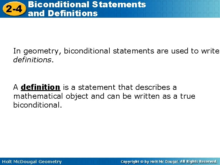 Biconditional Statements 2 -4 and Definitions In geometry, biconditional statements are used to write
