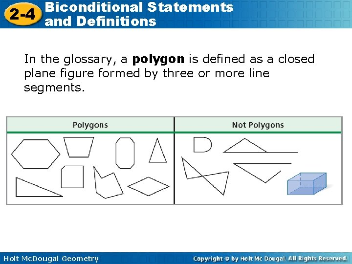 Biconditional Statements 2 -4 and Definitions In the glossary, a polygon is defined as