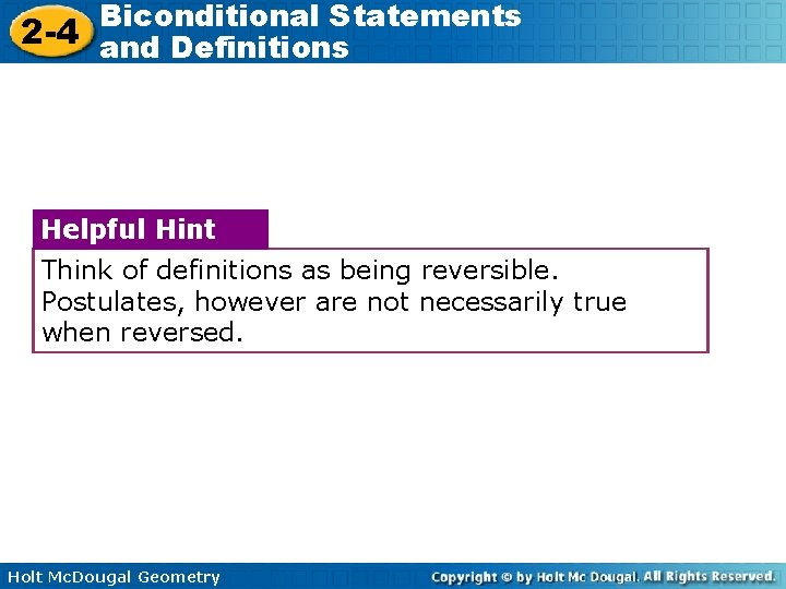 Biconditional Statements 2 -4 and Definitions Helpful Hint Think of definitions as being reversible.