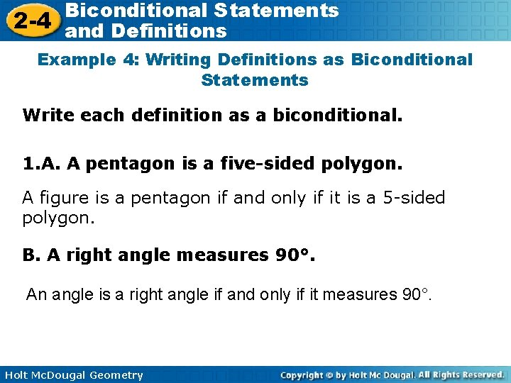 Biconditional Statements 2 -4 and Definitions Example 4: Writing Definitions as Biconditional Statements Write