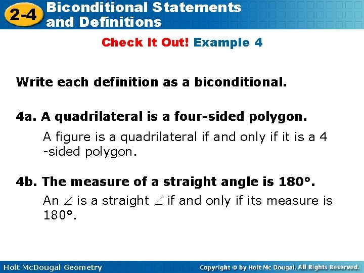 Biconditional Statements 2 -4 and Definitions Check It Out! Example 4 Write each definition