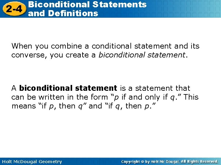 Biconditional Statements 2 -4 and Definitions When you combine a conditional statement and its