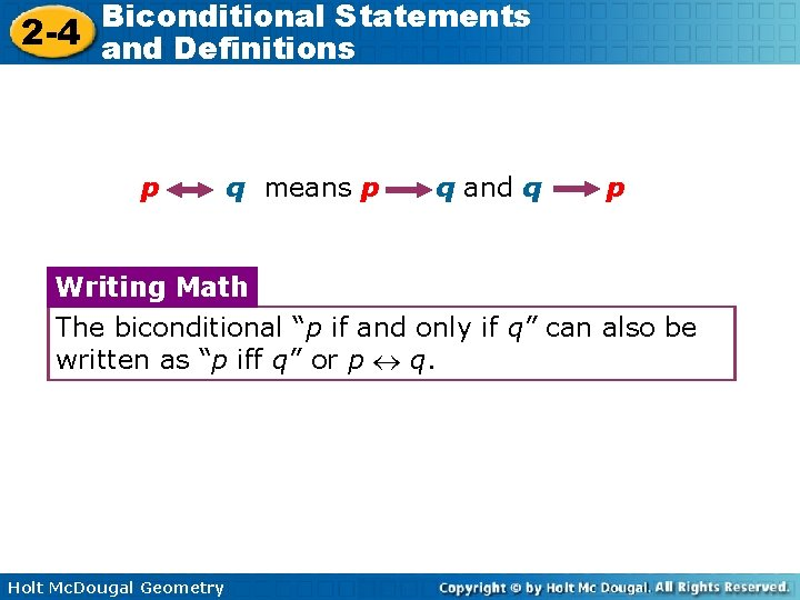 Biconditional Statements 2 -4 and Definitions p q means p q and q p