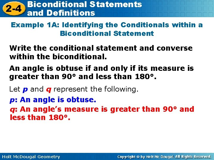Biconditional Statements 2 -4 and Definitions Example 1 A: Identifying the Conditionals within a