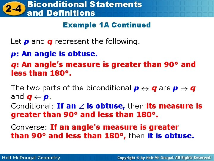 Biconditional Statements 2 -4 and Definitions Example 1 A Continued Let p and q