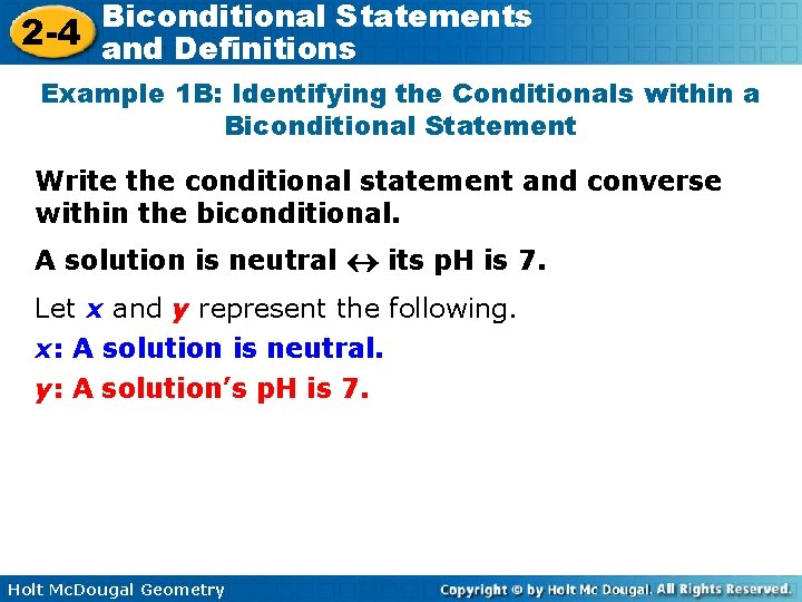 Biconditional Statements 2 -4 and Definitions Example 1 B: Identifying the Conditionals within a