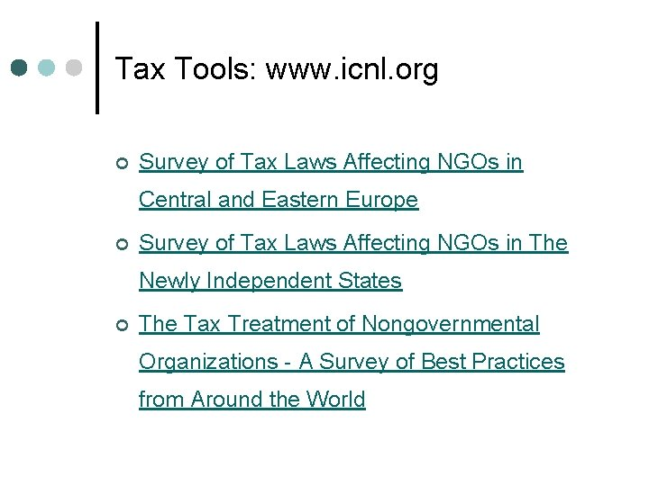 Tax Tools: www. icnl. org ¢ Survey of Tax Laws Affecting NGOs in Central