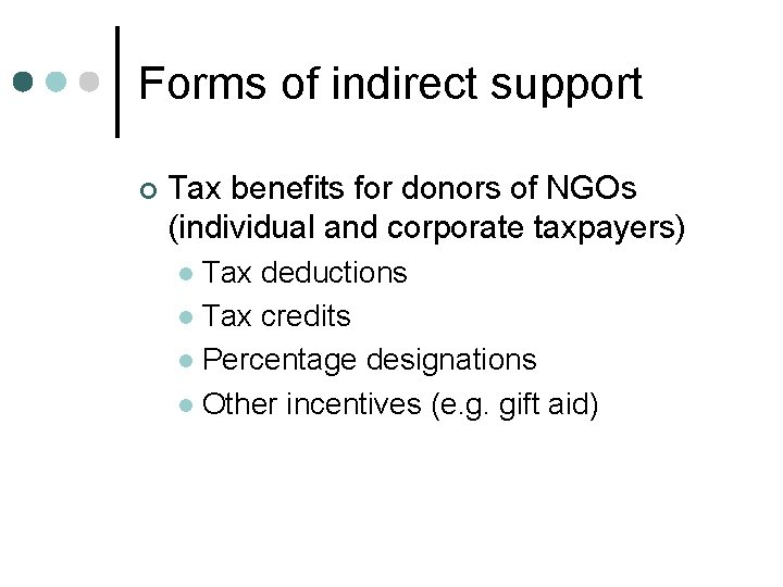 Forms of indirect support ¢ Tax benefits for donors of NGOs (individual and corporate