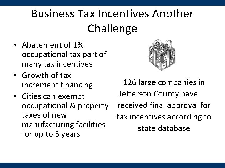 Business Tax Incentives Another Challenge • Abatement of 1% occupational tax part of many