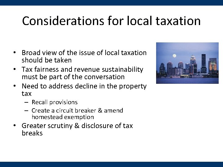 Considerations for local taxation • Broad view of the issue of local taxation should