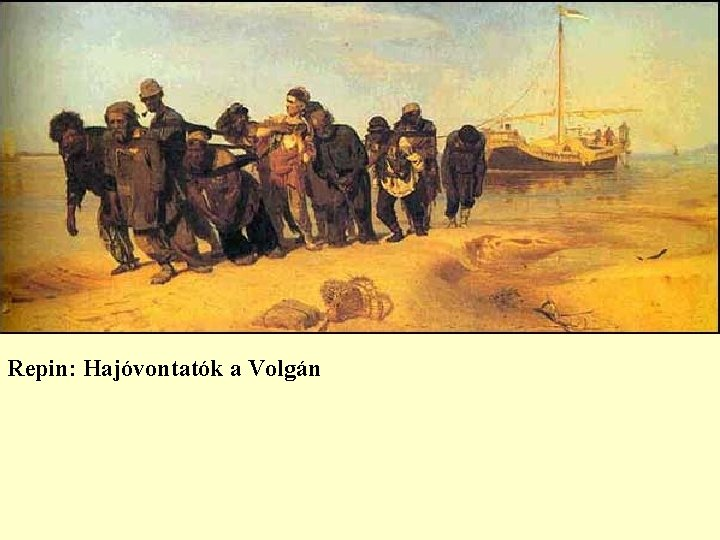 Repin: Hajóvontatók a Volgán