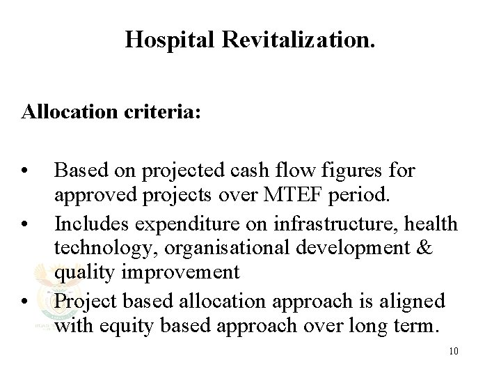 Hospital Revitalization. Allocation criteria: • • • Based on projected cash flow figures for
