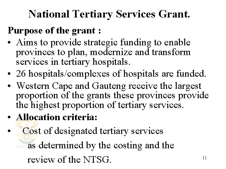 National Tertiary Services Grant. Purpose of the grant : • Aims to provide strategic