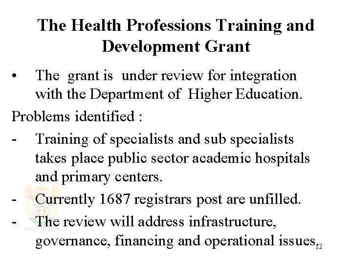 The Health Professions Training and Development Grant • The grant is under review for