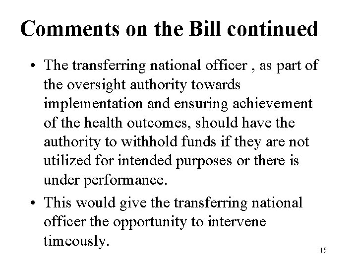 Comments on the Bill continued • The transferring national officer , as part of