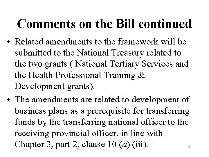 Comments on the Bill continued • Related amendments to the framework will be submitted