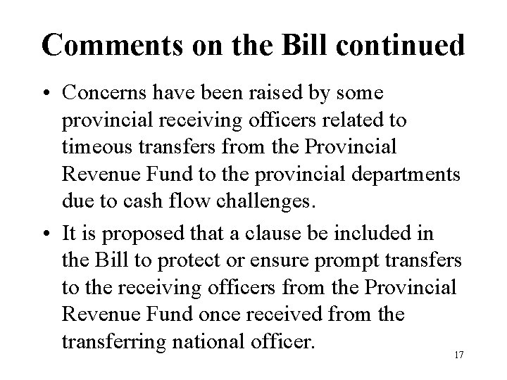 Comments on the Bill continued • Concerns have been raised by some provincial receiving