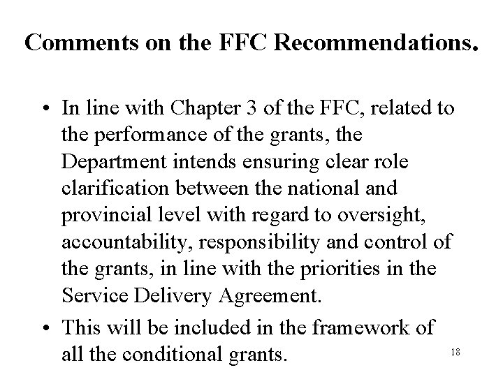 Comments on the FFC Recommendations. • In line with Chapter 3 of the FFC,