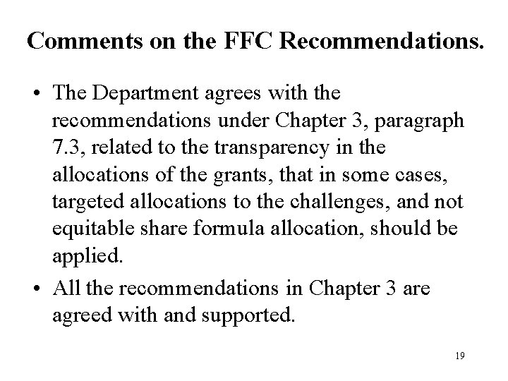 Comments on the FFC Recommendations. • The Department agrees with the recommendations under Chapter