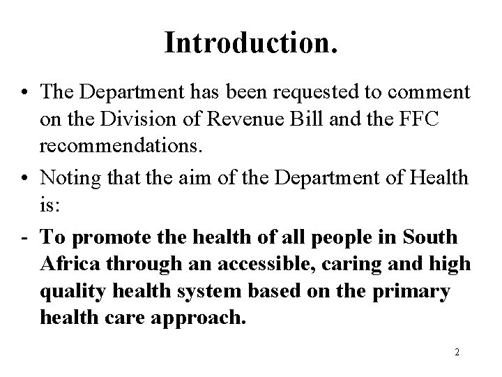 Introduction. • The Department has been requested to comment on the Division of Revenue