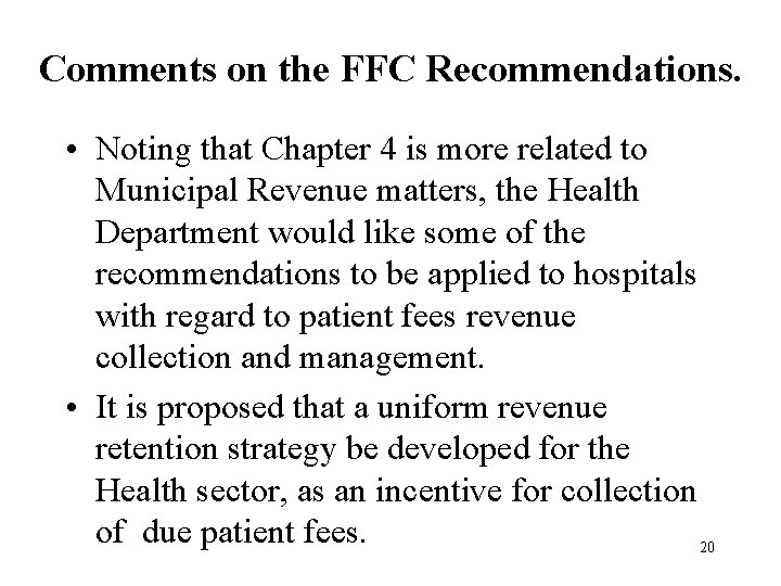 Comments on the FFC Recommendations. • Noting that Chapter 4 is more related to