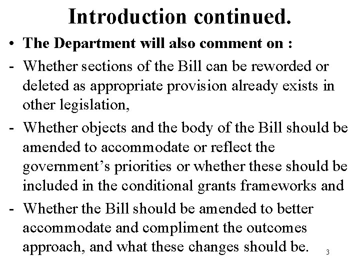 Introduction continued. • The Department will also comment on : - Whether sections of