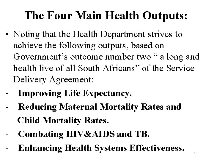 The Four Main Health Outputs: • Noting that the Health Department strives to achieve