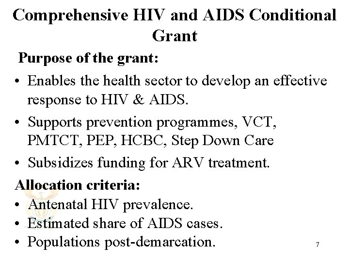Comprehensive HIV and AIDS Conditional Grant Purpose of the grant: • Enables the health