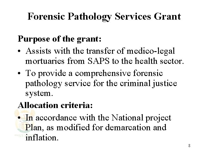 Forensic Pathology Services Grant Purpose of the grant: • Assists with the transfer of