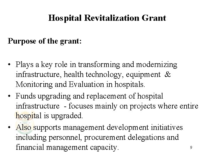 Hospital Revitalization Grant Purpose of the grant: • Plays a key role in transforming