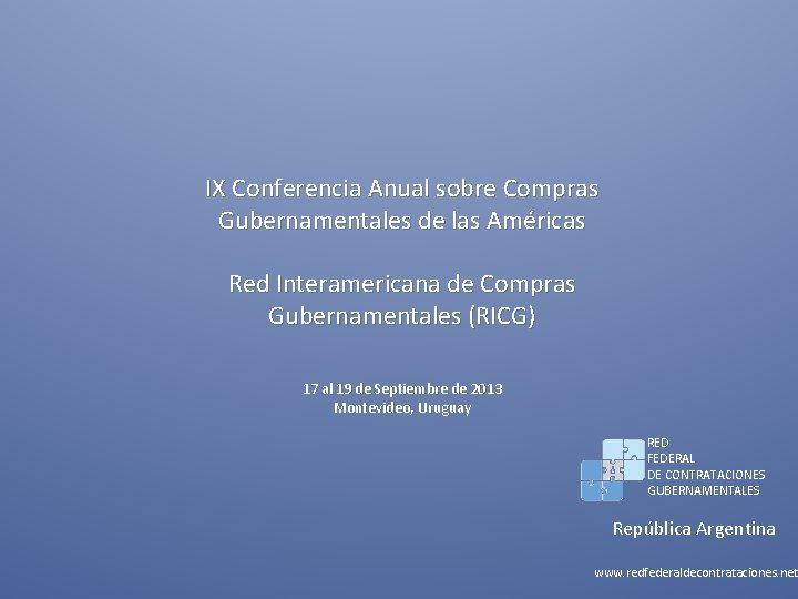 IX Conferencia Anual sobre Compras Gubernamentales de las Américas Red Interamericana de Compras Gubernamentales