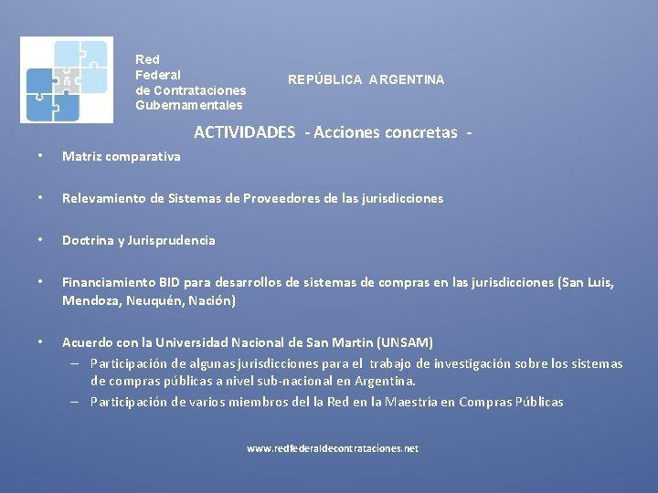 Red Federal de Contrataciones Gubernamentales REPÚBLICA ARGENTINA ACTIVIDADES - Acciones concretas • Matriz comparativa