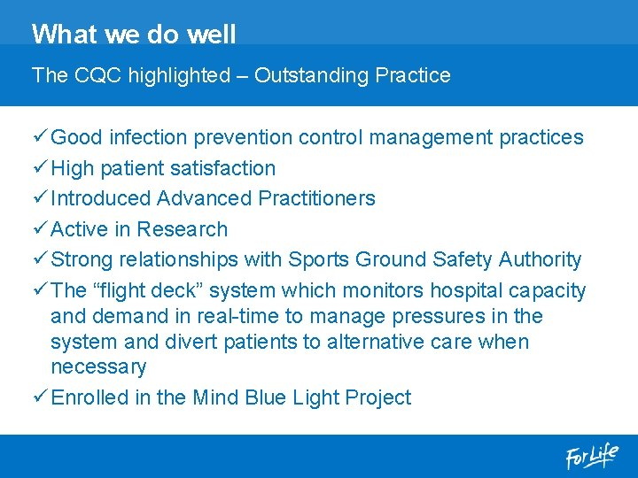 What we do well The CQC highlighted – Outstanding Practice ü Good infection prevention