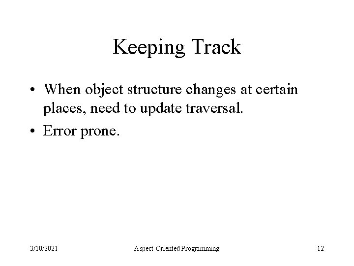 Keeping Track • When object structure changes at certain places, need to update traversal.