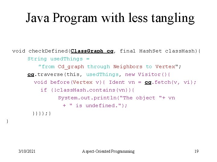 Java Program with less tangling void check. Defined(Class. Graph cg, final Hash. Set class.
