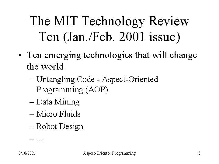 The MIT Technology Review Ten (Jan. /Feb. 2001 issue) • Ten emerging technologies that